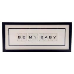 BE MY BABY Medium frame, 51 x 20cm