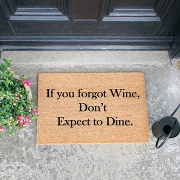 If You Forgot Wine, Don't Expect To Dine Doormat , L60 x W40 x D1.5cm, natural/black