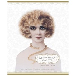 The Marchesa Casati: Portraits of a Muse - Scot D Ryersson