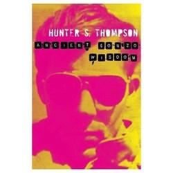 Ancient Gonzo Wisdom - Hunter S Thompson