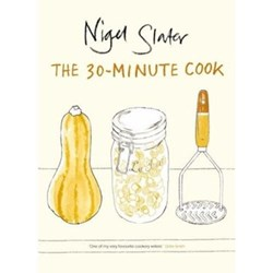 The 30 Minute Cook - Nigel Slater