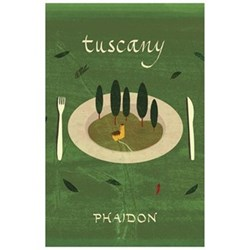 Tuscany - The Ultimate Cookbook of Authentic and Traditional Tuscan Dishes