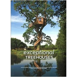 Exceptional Treehouses - Alain Laurens