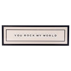 YOU ROCK MY WORLD Large frame, 76 x 20cm
