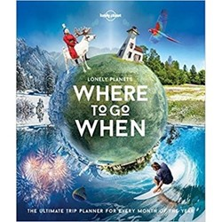 Lonely Planet Lonely planet's where to go when (hardback)