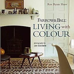 Ros Byam Shaw Farrow and ball: living with colour (hardback)