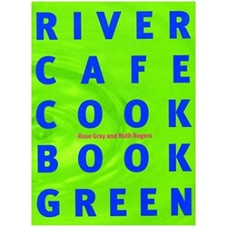 The River Cafe Cook Book Green - Rose Grey and Ruth Rogers