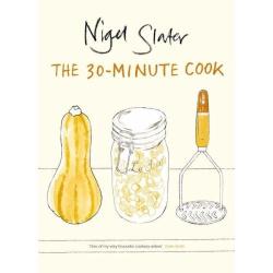 The 30 Minute Cook - Nigel Slater