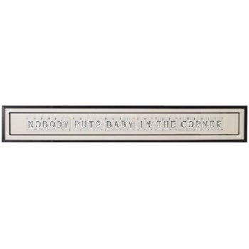 NOBODY PUTS BABY IN THE CORNER Supersize frame, 160 x 20cm