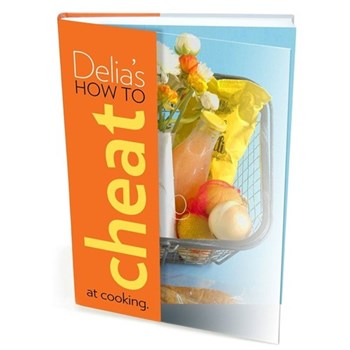 Delia's How to Cheat at Cooking - Delia Smith