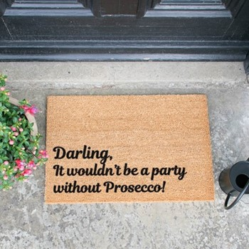 It Wouldn't Be A Party Without Prosecco Doormat , L60 x W40 x H1.5cm