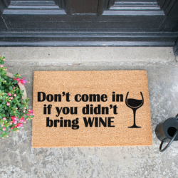 Don't Come In If You Didn't Bring Wine Doormat, L60 x W40 x H1.5cm