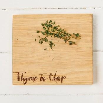 """Thyme to Chop"" Chopping board, 21 x 19 x 2.5cm, engraved oak"