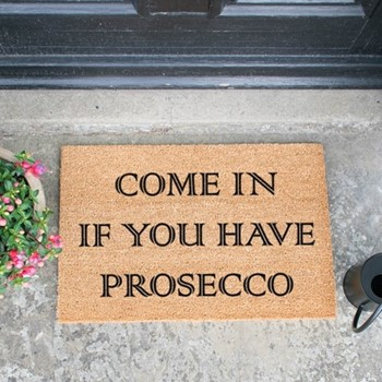 Come In If You Have Prosecco Doormat , L60 x W40 x H1.5cm