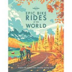 Epic Bike Rides of the World, Hardback
