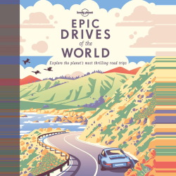 Lonely Planet Epic drives of the world by lonely planet