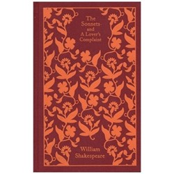 William Shakespeare Sonnets and a lovers complaint (clothbound classics)