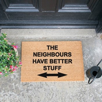The Neighbours Have Better Stuff Doormat , L60 x W40 x H1.5cm