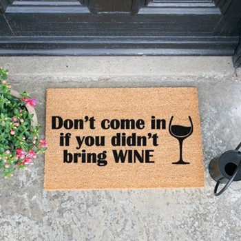 Don't Come In If You Didn't Bring Wine Doormat  , L60 x W40 x H1.5cm